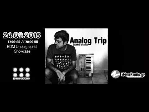 Analog Trip  @ EDM Underground Showcase 24.09.2015 Westradio.gr dj set free download