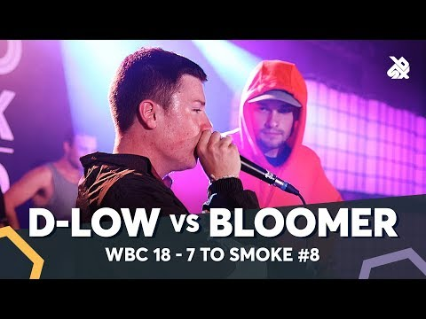 BLOOMER vs DLOW  WBC 7ToSmoke Battle 2018  Battle 8