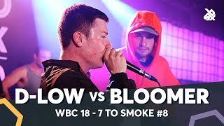 BLOOMER vs D-LOW | WBC 7ToSmoke Battle 2018 | Battle 8