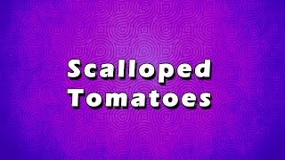 Scalloped Tomatoes | Easy To Learn | Easy Recipes