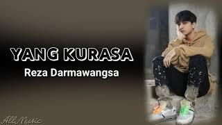 Download Lagu Reza Darmawangsa - yang kurasa (lirik) mp3