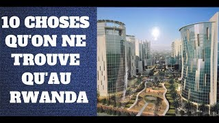 10  CHOSES QU'ON NE TROUVE QU'AU RWANDA