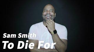 [그렉] Sam Smith - To Die For