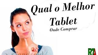 Dicas - Qual o Melhor Tablet?