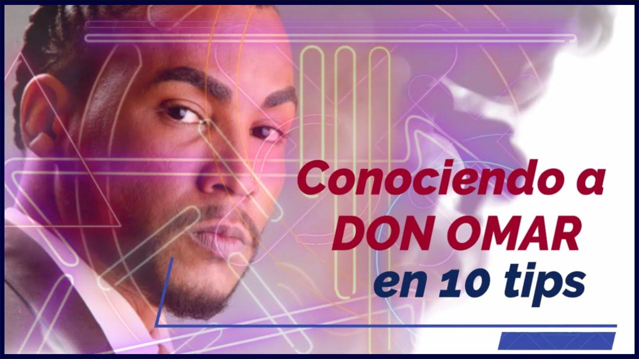 CONOCIENDO A DON OMAR EN 10 TIPS -DRA TOPS
