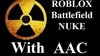 ROBLOX Battlefield 50 KS NUKE with AAC by vm9