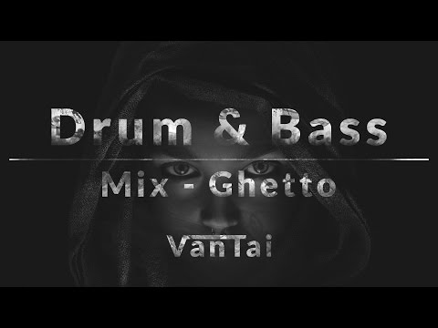 Drum And Bass - Mix | Ghetto