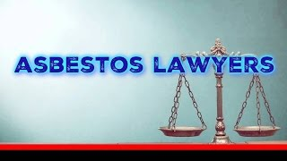 What to Expect: Asbestos and Mesothelioma Lawsuits