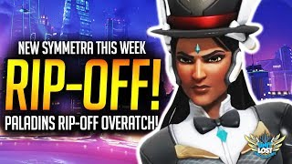 Overwatch - Symmetra Rework This Week! / Paladins RIP-OFF Overwatch?!