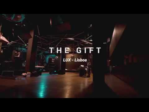 The Gift - Lux Lisboa (Aftermovie)