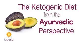 The Ketogenic Diet from the Ayurvedic Perspective | John Douillard's LifeSpa
