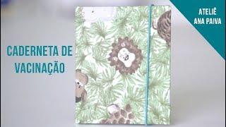 Caderneta de Vacinação - Cartonagem | Ateliê Ana Paiva