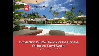 Introduction to Hotel Trends for the Chinese Outbound Travel Market
