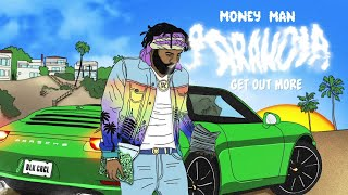 Money Man - Get Out More (Audio)