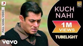 kuch nahi - full song video  tubelight  salman khan  javed ali  pritam