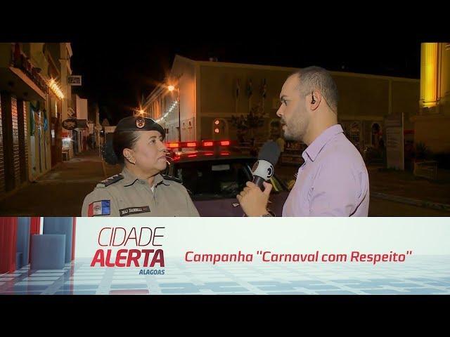 Patrulha Maria da Penha está fazendo a campanha ''Carnaval com Respeito''