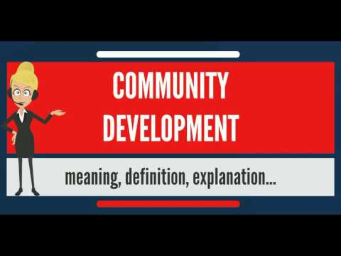 What is COMMUNITY DEVELOPMENT? What does COMMUNITY DEVELOPMENT mean?
