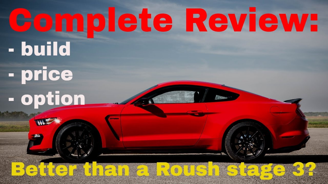 2018 Ford Mustang Shelby Gt350 Build Price Review Would You