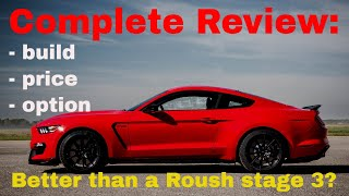 2018 Ford Mustang Shelby GT350 - Build & Price Review (would you take this over a Roush stage 3?)