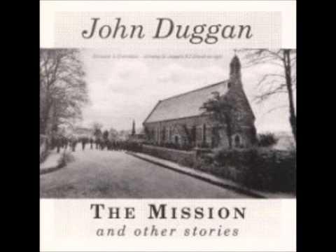 Memories of the Mission  John Duggan