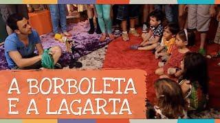 Canto Coral - Música A Borboleta e a Lagarta - Palavra Cantada