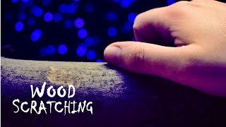 ASMR Wood Scratching (No Talking) Relax and Fall Asleep