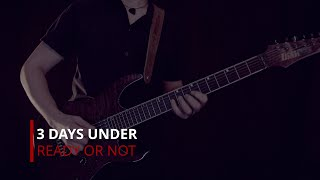 3 Days Under - Ready Or Not [Official Music Video]