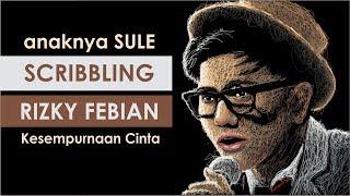 Video Scribbling Rizky Febian - Kesempurnaan Cinta (eclat cover) download MP3, 3GP, MP4, WEBM, AVI, FLV Agustus 2017