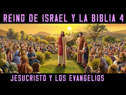 israel-y-la-biblia-4:-la-vida-de-jesucristo--los-evangelios-y-los-hechos-de-los-apóstoles-(historia)