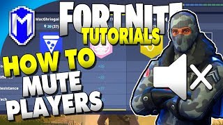 How To Mute And Unmute Players, Silence! - Fortnite Save The World PC Tutorial And How To Guide