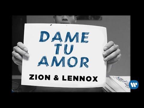 Zion & Lennox - Dame Tu Amor | Letra Oficial