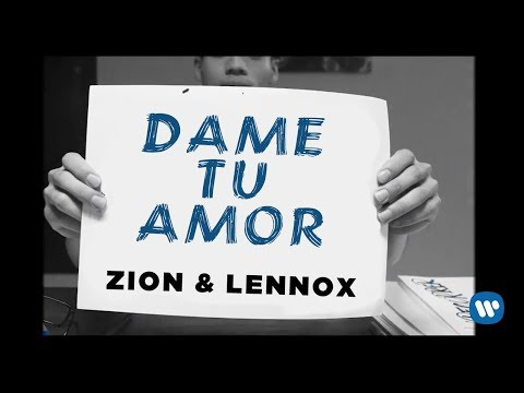 Zion & Lennox - Dame Tu Amor
