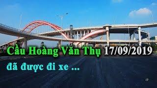 Cầu Hoàng Văn Thụ 17 09 2019 Đã đi được xe Đã thông qua Thủy Nguyên