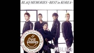 Full Track MBLAQ (엠블랙) - BLAQ MEMORIES ~Best In Korea~ (full track album)