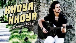 """Raghav Sachar I """"Khoya Khoya"""" (Reggae Version)"""