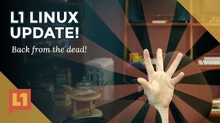 Level1 Linux: We're back, here's our roadmap