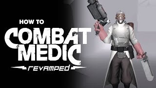 ArraySeven: How To Combat Medic; Revamped