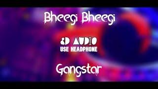 Bheegi Bheegi (8D Audio)