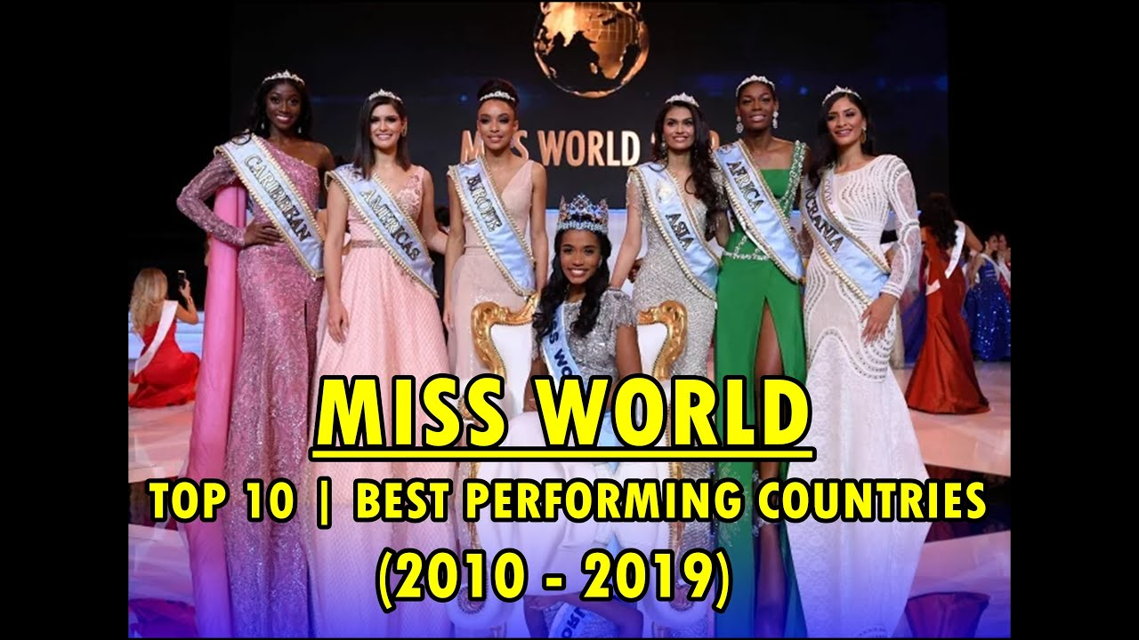 Miss World Top 10 Best Performing Countries 2010 2019 2019 Edition Youtube