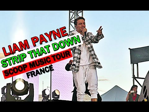 LIAM PAYNE - STRIP THAT DOWN - RADIO SCOOP MUSIC TOUR 2017 EXCLUSIVE FRENCH PERFORMANCE