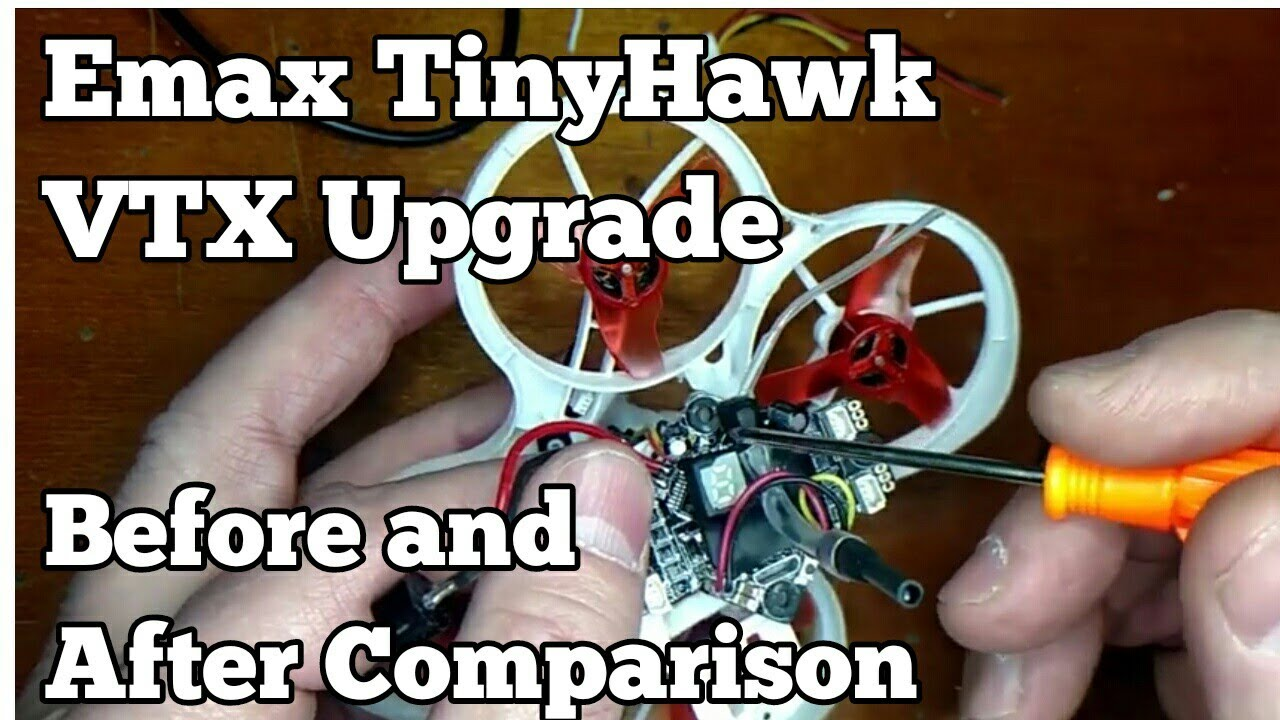 Emax Tinyhawk VTX UPGRADE  How to and comparison
