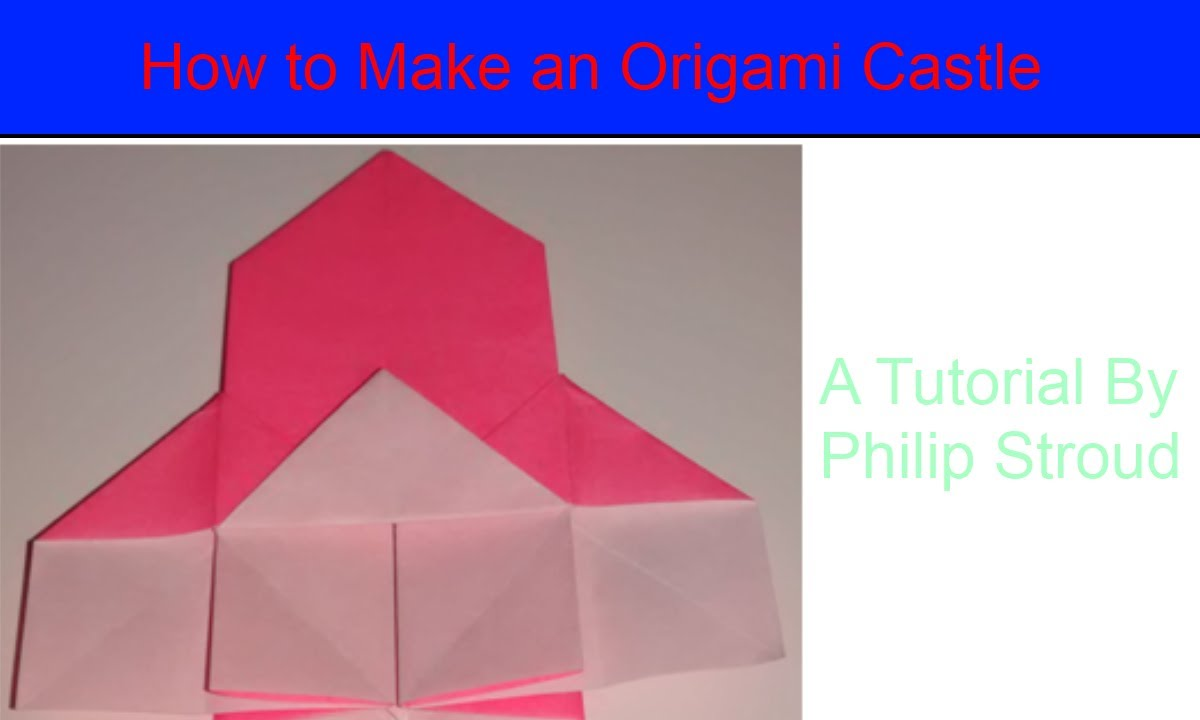 How To Make An Origami Castle Philips Instructions