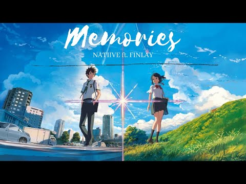Kimi No Na Wa   Your Name   NATIIVE - Memories ft. FINLAY 「AMV」Anime M/V