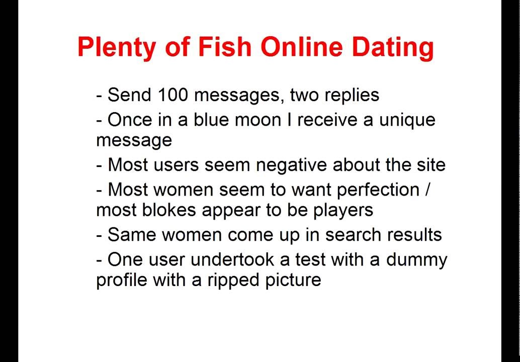 online dating tips plenty of fish In a nutshell: with over 80 million singles, plenty of fish uses sophisticated matching technology to connect singles anywhere their intuitive mobile app.