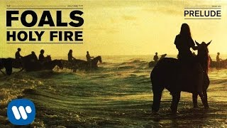 Foals - Prelude [Official Audio]