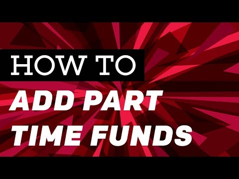 How to Add Part-Time Funds