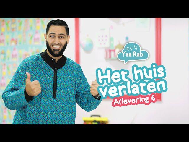 'Yaa Rab' Aflevering 6: Smeekgebed bij het verlaten van je huis