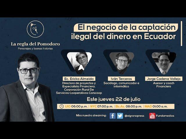 El negocio de la captación ilegal del dinero en Ecuador