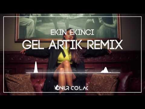 Ekin Ekinci - Gel Artık (Onur Colak Remix)