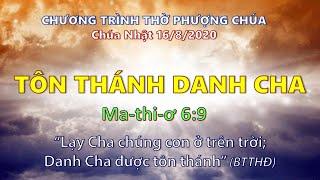 HTTL THÀNH LỢI - Chương trình Thờ Phượng Chúa - 16/08/2020